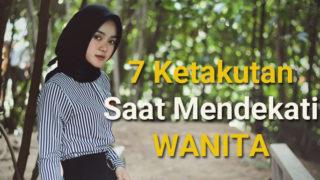 7 Ketakutan Yang Harus Kamu Buang Untuk Memberanikan Diri Mendekati Wanita